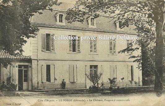 """LE PORGE  (33) - """"LE CHATEAU"""" PROPRIETE COMMUNALE vers 1900."""