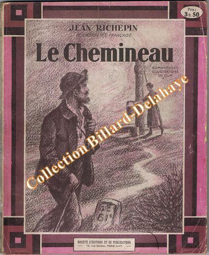 LE CHEMINEAU, Jean RICHEPIN de l'Académie française. Photos du film.