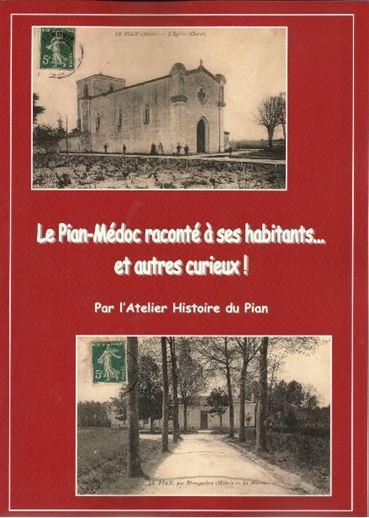 Le Pian-Médoc raconté à ses habitants... et autres curieux ! l'Atelier d'Histoire du Pian