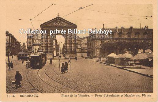 TRAM 7- Place de la Victoire-Porte d'Aquitaine-Marché aux fleurs 1940.